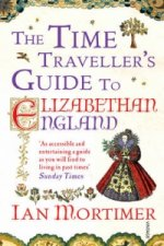 Time Traveller's Guide to Elizabethan England