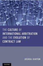 Culture of International Arbitration and The Evolution of Contract Law