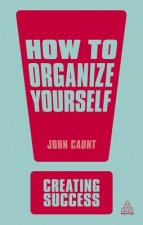 How to Organise Yourself