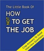 Little Book on How Not To Get The Job