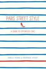Paris Street Style:A Guide to Effortless Chic