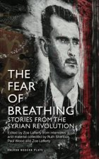 Fear of Breathing: Stories from the Syrian Revolution