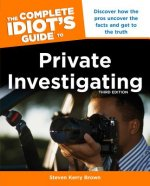 Complete Idiot's Guide to Private Investigating, Third Editi