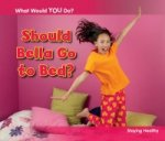 Should Bella Go to Bed?