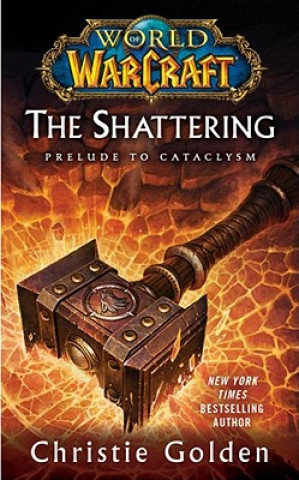 World of Warcraft: The Shattering