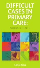 Difficult Cases in Primary Care: Women's Health