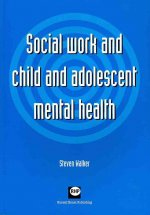 Social Work and Child and Adolescent Mental Health