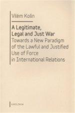 A Legitimate, Legal and Just War