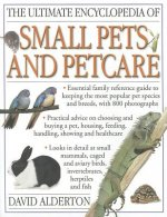 Ultimate Encyclopedia of Small Pets & Pet Care