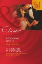 Becoming Dante / The Deeper the Passion