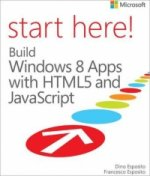 Start Here! A Build Windows(R) 8 Apps with HTML5 and JavaScr