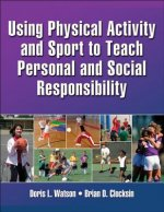 Using Physical Activity and Sport to Teach Personal and Soci