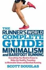 Runner's World Complete Guide to Minimalism and Barefoot Run