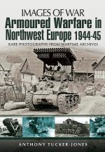 Armoured Warfare In Northwest Europe