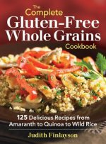 Complete Gluten-free Whole Grains Cookbook