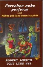 Pervekce nebo perferze aneb Mýtus při tom nesmí chybět