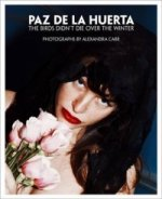 Paz De LA Huerta: the Birds Didn't Die Over the Winter.