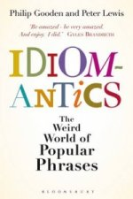 Idiomantics: The Weird and Wonderful World of Popular Phrase