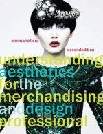 Understanding Aesthetics for the Merchandising and Design Pr