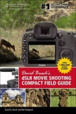 David Buschs Digital SLR Movie Shooting Compact Field Guide