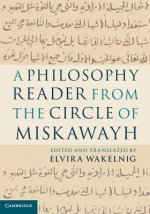Philosophy Reader from the Circle of Miskawayh