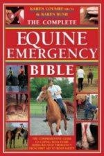 The Complete Equine Emergency Bible