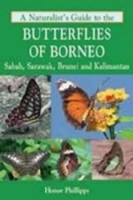 Naturalist's Guide to the Butterflies of Borneo