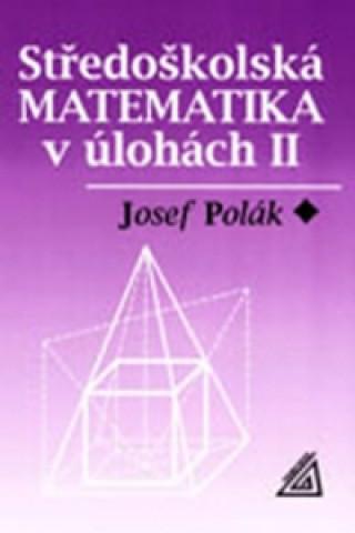Středoškolská matematika v úlohách II.