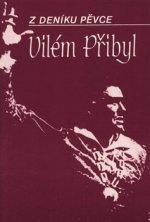 Z deníku pěvce - Vilém Přibyl