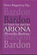 Otázky na mistra ARIONA (Františka Bardona)