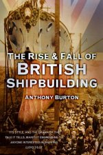 Rise and Fall of British Shipbuilding