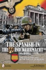 Spanish in the SS and Wehrmacht, 1944-1945: The Ezquerra Unit in the Battle of Berlin