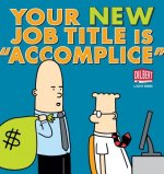 Your New Job Title is 'Accomplice'
