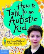 How to Talk to an Austistic Kid
