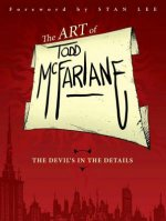 Art of Todd McFarlane: The Devil's in the Details