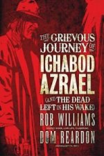 Grievous Journey of Ichabod Azrael (and the Dead Left in His