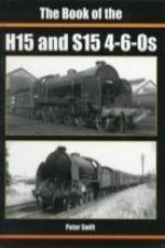 Book of the H15 and S15 4-6-0S