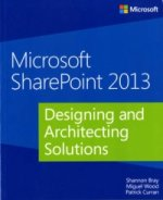 Microsoft SharePoint 2013: Designing and Architecting Soluti