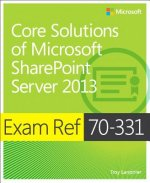 Exam Ref 70-331: Core Solutions of Microsoft SharePoint Serv