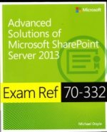 Exam Ref 70-332: Advanced Solutions of Microsoft SharePoint