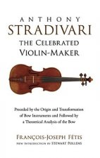 Anthony Stradivari the Celebrated Violin-Maker