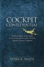Cockpit Confidential, Questions, Answers, and Reflections
