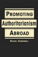 Promoting Authoritarianism Abroad