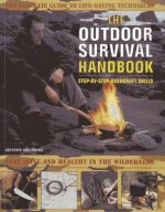 Outdoor Survival Handbook: Step-by-step Bushcraft Skills