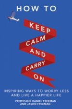 How To Keep Calm & Carry On Worry Less