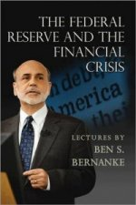 Federal Reserve and the Financial Crisis