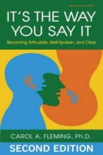 It's the Way You Say It: Becoming Articulate, Well-Spoken, a