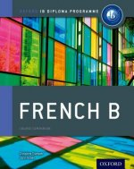 IB French B Course Book: Oxford IB Diploma Programme