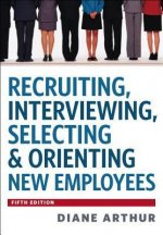 Recruiting, Interviewing, Selecting & Orienting New Employee