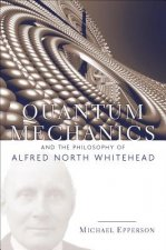 Quantum Mechanics and the Philosophy of Alfred North Whitehe